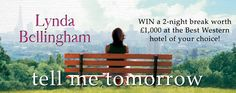 Have you entered our Best Western Tell Me Tomorrow competition yet?