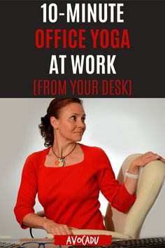 Spending too many hours each day sitting behind a desk puts your health at risk. A simple 10-minute session of yoga, modified for the office, can do wonders for your health and productivity. It can also relieve your work stress, so you don't take it home with you. #avocadu #yoga #officeworkout Office Yoga, Office Exercise, Work Stress, Stress And Anxiety, Cool Yoga Poses, Yoga For Weight Loss, Qigong, Yoga Routine, Best Yoga