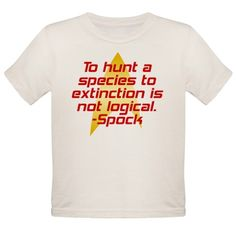 Star Trek: Spock Quote Tee - To hunt a species to extinction is not logical. -Spock