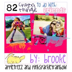 Crazy, fun things to do with friends! :) by girlswithtips on Polyvore featuring art, bathroom, friendship, fun, exciting, friends, to, with, do and bored