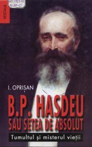B.P. Hasdeu sau setea de absolut. Tumultul și misterul vieții