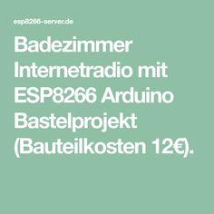 Badezimmer Internetradio mit ESP8266 #arduino Bastelprojekt (Bauteilkosten 12€).