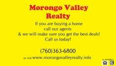 Hunting for your perfect home? Call Morongo Valley Realty today and let them see what's on the market that suits you and your needs! Contact our office at (760)363-6800 or visit www.morongovalleyrealty.info!