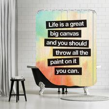 """""""Life is a Great Big Canvas ..."""" Shower Curtain"""