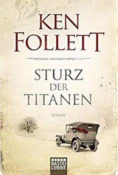 Sturz der Titanen: Die Jahrhundert-Saga: Amazon.de: Ken Follett, Tina Dreher, Dietmar Schmidt, Rainer Schumacher: Bücher