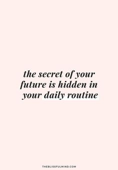 38 Short Inspirational Quotes About Life and Sayings The secret of your future is hidden in your daily routine. 38 Short Inspirational Quotes About Life and Sayings 5 Motivacional Quotes, Words Quotes, Wise Words, Habit Quotes, Wisdom Quotes, Loser Quotes, Timing Quotes, Daily Life Quotes, Moment Quotes