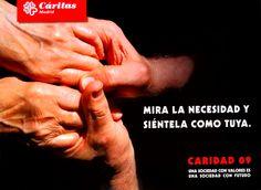 Cartel Campaña de Caridad 2009: MIRA LA NECESIDAD Y SIÉNTELA COMO TUYA.