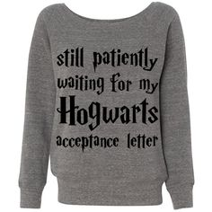 Grey Wideneck Hogwarts Acceptance Letter Still Waiting Oversized Sweatshirt Sweater Jumper Pullover