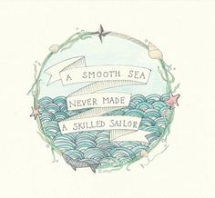 printable smooth sea never made a skilled sailor - Google Search