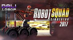 Robot Squad Simulator 2017 Become an elite pilot of special Robot Squad. Use specialized, remotely controlled robots, which you will control yourself. Deal with the hardest missions which can't be performed directly by people due to the conditions. Human life and safety is in your hands! #RobotSquadSimulator #Simualtion #PC #Steam #Play_Way  #DaliHDGaming  #YouTube