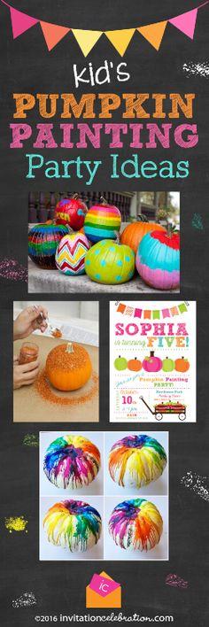 Pumpkin Painting Birthday Party Ideas.  Lots of helpful tips & creative painting ideas!  #pumpkinpaint
