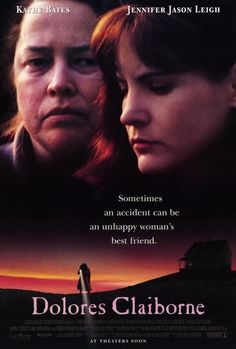 """Sometimes an accident can be an unhappy woman's best friend."" -- Dolores Claiborne-Vera Donovan"