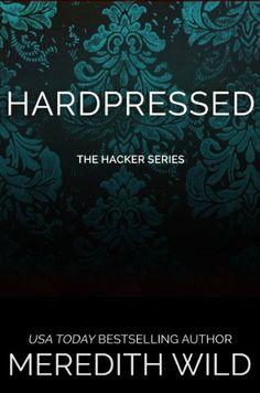Hardpressed (The Hacker Series) by Meredith Wild, http://www.amazon.com/dp/B00H6OUQVQ/ref=cm_sw_r_pi_dp_Brwttb0J6X935
