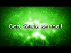God You're So Cool