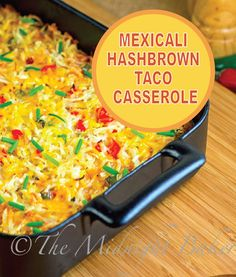 Meat and potato combine for the perfect pan dinner with this Mexicali Hashbrown Taco Casserole recipe!