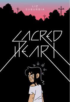 Sacred Heart — Liz Suburbia // 2016 Top Ten Great Graphic Novels (YALSA)