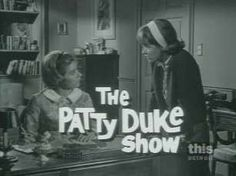 The Patty Duke Show~Patty Duke, William Schallert, Jean Byron, Paul O'Keefe and  Eddie Applegate~ 1963-1966