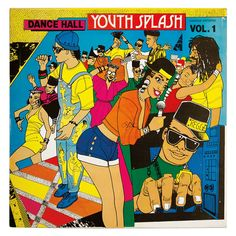 Dance Hall Youth Splash Vol 1 by Various Artists (Harmodio, 1991) | Artwork by Wilfred Limonious