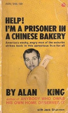 Alan King Help! I'm a Prisoner In A Chinese Bakery