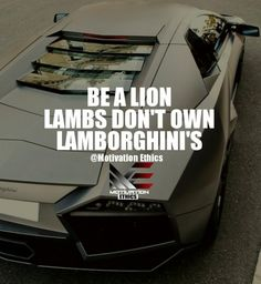 lion quotes be a lion and rise and rise until lambs becomes lions lambs dont own lamborghinis nor can they roar like one Rich Quotes, Strong Quotes, Positive Quotes, Me Quotes, Motivational Quotes, Inspirational Quotes, Study Motivation Quotes, Business Motivation, Daily Motivation