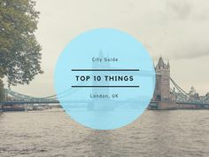 My Top 10 Things To Do In London