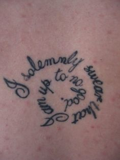 A Harry Potter fan tattoo that has the naughty phrase I solemnly ...