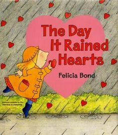 The Day It Rained Hearts: Our theme was Valentine's Day and our early literacy skill was print awareness (2/10/15)