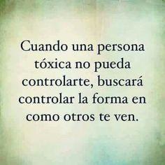 Cuando una persona tóxica no pueda controlarte, buscará controlar la forma en como otros te ven.