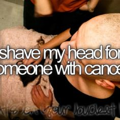 it is sad that this is one of the hardest thingson my bucket list for me but if its someone close to me id to in support! <3