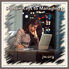 """Stress—Keys to Managing It. Discussion on What has caused you stress? How has stress affected you? Plus, practical tips from the Bible can help you to manage stress caused by four common sources. For more info, please visit JW.org >> """"Publications"""" >> """"Magazines"""" & then find Awake! May 2014."""