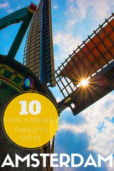 City Guide To Amsterdam Top Things To See And Places To Eat - 10 european attractions every kid should experience