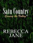 Satu Country: Saving the Valley