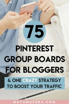 The Best Pinterest Group Boards for Bloggers | It's no secret that Pinterest is one of the best ways to get more traffic to your blog. And in this post, I talk about a successful Pinterest strategy and share over 75 Pinterest group boards for bloggers. Cl