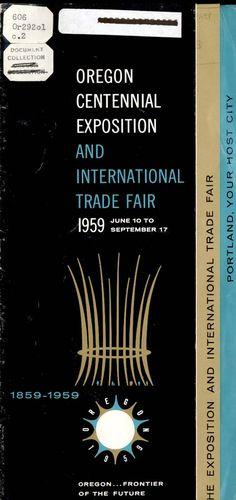 Oregon Centennial Exposition and International Trade Fair, 1959, June 10 to September 17 : 1859-1959, by the