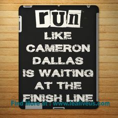 Run Like Cameron Dallas Quote