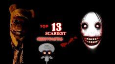 Top 13 Scariest Creepypastas (HALLOWEEN SPECIAL)