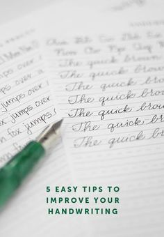 5 Easy Ways to Improve Your Handwriting {& Some Great Fountain Pen Recommendations)