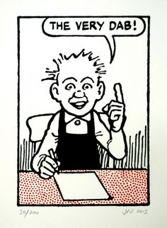 John Patrick Reynolds Comic Art Oor Wullie says The very dab! Limited Edition Silkscreen Print on cotton paper signed by the printer Dundee United, Scottish Culture, Amazing Drawings, Silk Screen Printing, Comic Artist, Comic Character, Art Images, Childhood Memories, Art Gallery