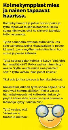 30v_mies_ja_nainen_tapaavat_baarissa_2 Haha Funny, Lol, Funny Stuff, T 62, Tarzan And Jane, Funny Photos, I Laughed, At Least, Jokes