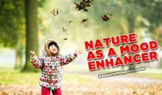Nature as a mood enhancer – Sanskriti - Hinduism and Indian Culture Website You Can Do, Love You, Let It Be, Mood Enhancers, Hinduism, Good Mood, Life Hacks, Culture, Indian