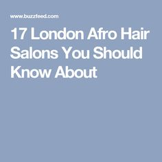 17 London Afro Hair Salons You Should Know About