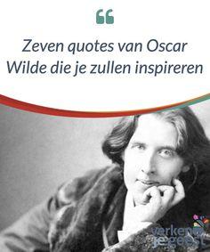 Zeven quotes van Oscar Wilde die je zullen inspireren Oscar Wilde stond bekend om zijn humor en zijn uitspraken #waarmee hij liet zien hoe hij over #bepaalde dingen dacht. Laten we enkele daarvan eens #bekijken. #Boeken
