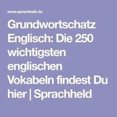 Grundwortschatz Englisch: Die 250 wichtigsten englischen Vokabeln findest Du hier   Sprachheld
