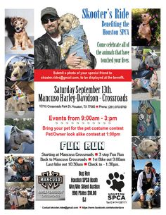Join Skooter's Ride, a benefit for the Houston SPCA, on Saturday, Sept. 13 from 9 a.m. to 3 p.m. at Mancuso Harley-Davidson-Crossroad, 12710 Crossroads Park Drive. Celebrate all the animal friends who have touched our lives with a mobile adoption, a three-stop Fun Run, a pet-owner look-alike contest and more. Read all about Dave and Skooter. http://on.fb.me/1vTAuhl For more information, visit https://www.facebook.com/skooterdave.