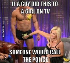 If a guy did this...