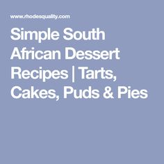 No dinner is complete without a dessert. These simple South African desserts ensure there's more to look forward to even after the main meal is done. South African Desserts, South African Recipes, Main Meals, Tarts, Dessert Recipes, Traditional, Dinner, Simple, Cake
