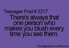 So you don't look at them because you don't want them to see you blushing... yeah, I can relate