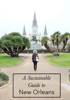 Sustainable New Orleans: Farm-to-Table Restaurants, Cultural History, Art, and Music for the Thoughtful Visitor