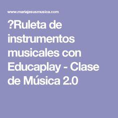 Ruleta de instrumentos musicales con Educaplay - Clase de Música 2.0
