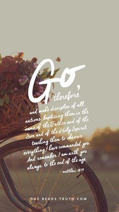 This week we've chosen a verse to remind us that The Great Commission can be lived out exactly where we are. ~SRT